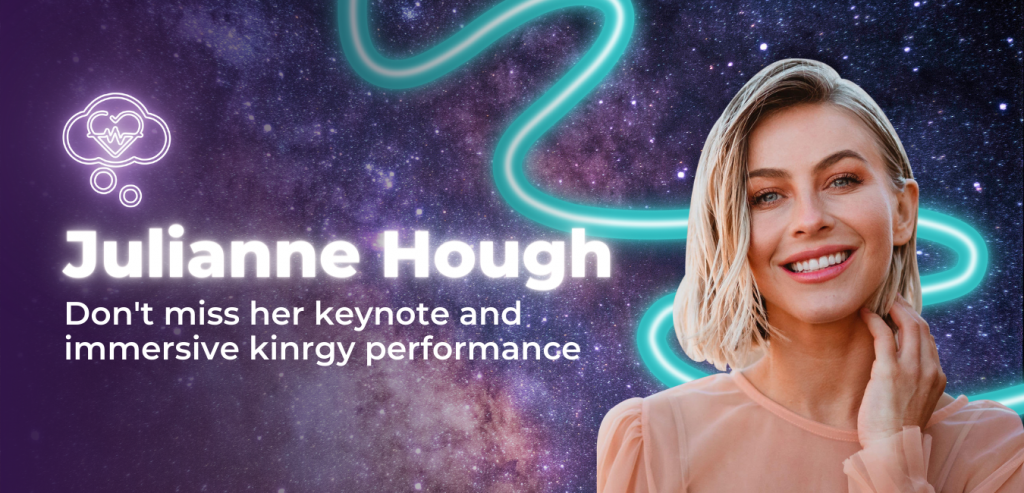 "Image of Julianne Hough with the text ""don't miss her keynote and immersive Kinrgy performance"""